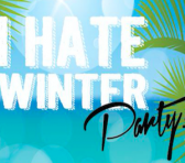I hate winter party